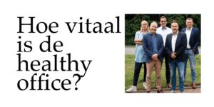 Hoe vitaal is de healthy office? | Ergonomisch debat